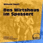 Cover-Bild zu Hauff, Wilhelm: Das Wirtshaus im Spessart (Ungekürzt) (Audio Download)