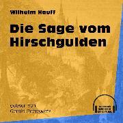 Cover-Bild zu Hauff, Wilhelm: Die Sage vom Hirschgulden (Ungekürzt) (Audio Download)