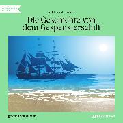 Cover-Bild zu Hauff, Wilhelm: Die Geschichte von dem Gespensterschiff (Ungekürzt) (Audio Download)