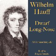 Cover-Bild zu Hauff, Wilhelm: Wilhelm Hauff: Dwarf Long-Nose (Audio Download)