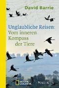 Cover-Bild zu Unglaubliche Reisen: Vom inneren Kompass der Tiere von Barrie, David