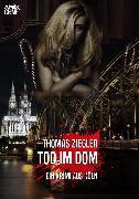 Cover-Bild zu Ziegler, Thomas: Tod Im Dom (eBook)