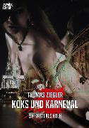 Cover-Bild zu Ziegler, Thomas: Koks Und Karneval (eBook)
