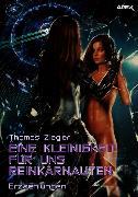 Cover-Bild zu Ziegler, Thomas: Eine Kleinigkeit Für Uns Reinkarnauten (eBook)