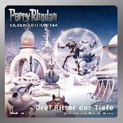 Cover-Bild zu Vlcek, Ernst: Perry Rhodan Silber Edition 144: Drei Ritter der Tiefe (Audio Download)