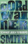Cover-Bild zu Smith, Cordwainer: Scanner leben vergebens (eBook)