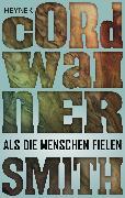 Cover-Bild zu Smith, Cordwainer: Als die Menschen fielen (eBook)
