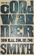 Cover-Bild zu Smith, Cordwainer: Denk blau, zähl bis zwei - (eBook)