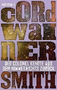 Cover-Bild zu Smith, Cordwainer: Der Colonel kehrte aus dem Nimmernichts zurück - (eBook)