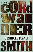 Cover-Bild zu Smith, Cordwainer: Gustibles Planet - (eBook)