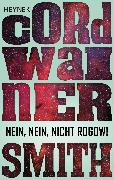 Cover-Bild zu Smith, Cordwainer: Nein, nein, nicht Rogow! - (eBook)