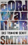Cover-Bild zu Smith, Cordwainer: Das trunkene Schiff - (eBook)