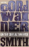 Cover-Bild zu Smith, Cordwainer: Unter der alten Erde (eBook)