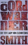 Cover-Bild zu Smith, Cordwainer: Die tote Lady von Clowntown (eBook)