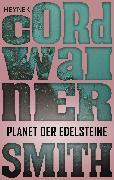 Cover-Bild zu Smith, Cordwainer: Planet der Edelsteine (eBook)
