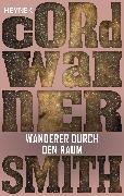Cover-Bild zu Smith, Cordwainer: Wanderer durch den Raum (eBook)