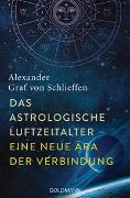 Cover-Bild zu Das astrologische Luftzeitalter - eine neue Ära der Verbindung von Schlieffen, Alexander Graf von