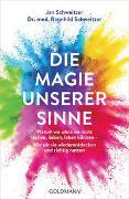 Cover-Bild zu Die Magie unserer Sinne von Schweitzer, Jan