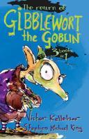 Cover-Bild zu Kelleher, Victor: The Return of Gibblewort the Goblin: 3 Books in 1