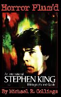 Cover-Bild zu Collings, Michael: Horror Plum'd: International Stephen King Bibliography and Guide 1960-2000