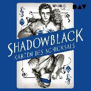 Cover-Bild zu Shadowblack - Karten des Schicksals, Teil 2 (Audio Download) von Castell, Sebastien de