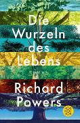 Cover-Bild zu Powers, Richard: Die Wurzeln des Lebens