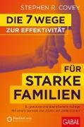 Cover-Bild zu Covey, Stephen R.: Die 7 Wege zur Effektivität für starke Familien
