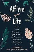 Cover-Bild zu Covey, Stephen R.: Affirm Your Life