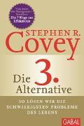 Cover-Bild zu Covey, Stephen R.: Die 3. Alternative