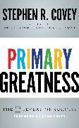 Cover-Bild zu Covey, Stephen R.: Primary Greatness