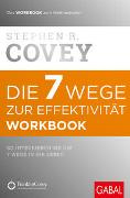 Cover-Bild zu Covey, Stephen R.: Die 7 Wege zur Effektivität. Workbook
