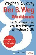 Cover-Bild zu Covey, Stephen R.: Der 8. Weg Workbook