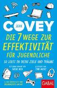 Cover-Bild zu Covey, Sean: Die 7 Wege zur Effektivität für Jugendliche