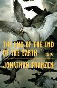 Cover-Bild zu Franzen, Jonathan: The End of the End of the Earth: Essays