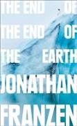 Cover-Bild zu Franzen, Jonathan: The End of the End of the World