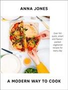 Cover-Bild zu Jones, Anna: A Modern Way to Cook