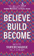 Cover-Bild zu Wosskow, Debbie: Believe. Build. Become