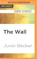 Cover-Bild zu Becker, Jurek: The Wall: And Other Stories