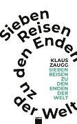 Cover-Bild zu Zaugg, Klaus: Sieben Reisen zu den Enden der Welt