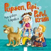 Cover-Bild zu Grimm, Sandra: Pupsen, Pipi, Popelkram. Mein spaßiges Körperbuch