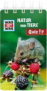 Cover-Bild zu Tessloff Verlag Ragnar Tessloff GmbH & Co.KG (Hrsg.): WAS IST WAS Natur und Tiere Quiz