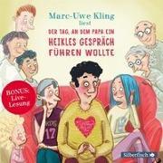 Cover-Bild zu Kling, Marc-Uwe: Der Tag, an dem Papa ein heikles Gespräch führen wollte, Der Tag, an dem der Opa den Wasserkocher auf den Herd gestellt hat, Der Tag, an dem die Oma das Internet kaputt gemacht hat