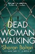 Cover-Bild zu Bolton, Sharon: Dead Woman Walking (eBook)