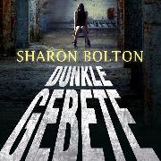 Cover-Bild zu Bolton, Sharon: Dunkle Gebete (Audio Download)