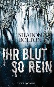 Cover-Bild zu Bolton, Sharon: Ihr Blut so rein - Lacey Flint 3 (eBook)