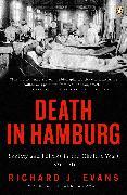 Cover-Bild zu Evans, Richard J.: Death in Hamburg