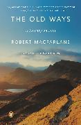 Cover-Bild zu Macfarlane, Robert: The Old Ways: A Journey on Foot