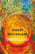 Cover-Bild zu Macfarlane, Robert: Underland