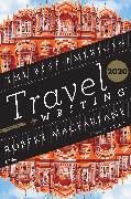 Cover-Bild zu Wilson, Jason (Hrsg.): The Best American Travel Writing 2020