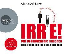 Cover-Bild zu IRRE! Wir behandeln die Falschen